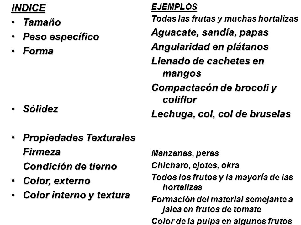 Propiedades Texturales Firmeza Condición de tierno Color, externo