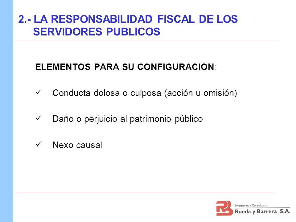 2.- LA RESPONSABILIDAD FISCAL DE LOS SERVIDORES PUBLICOS