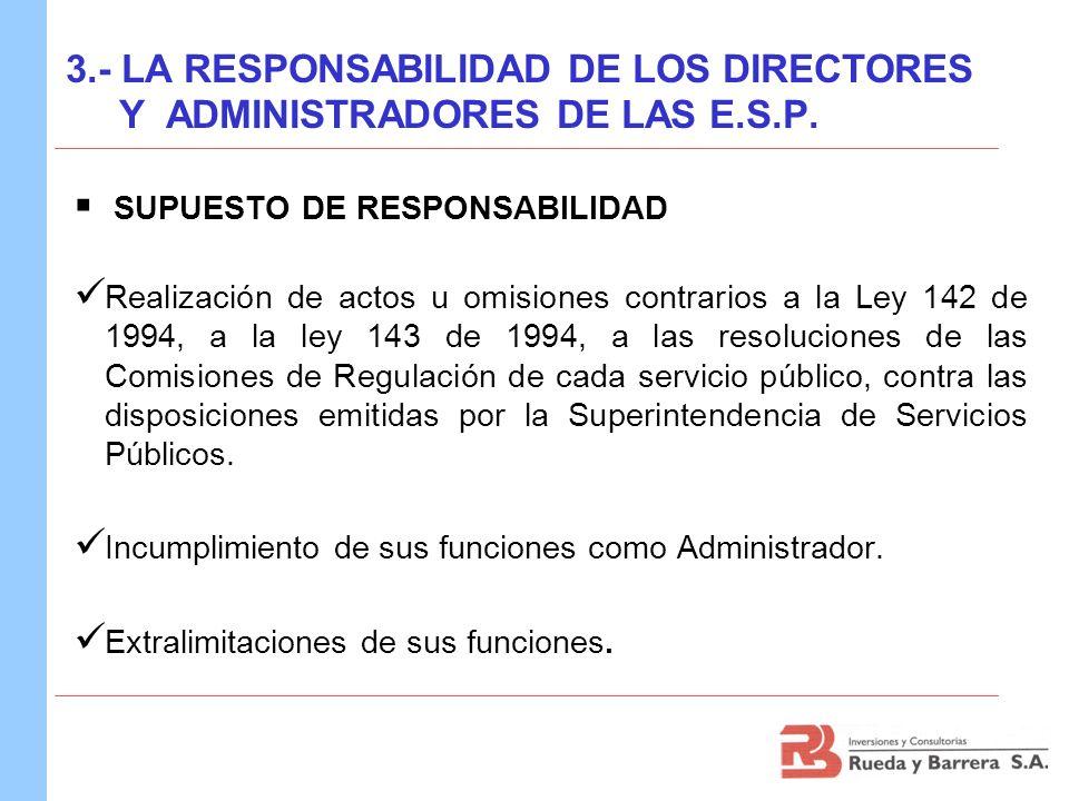 3.- LA RESPONSABILIDAD DE LOS DIRECTORES Y ADMINISTRADORES DE LAS E.S.P.
