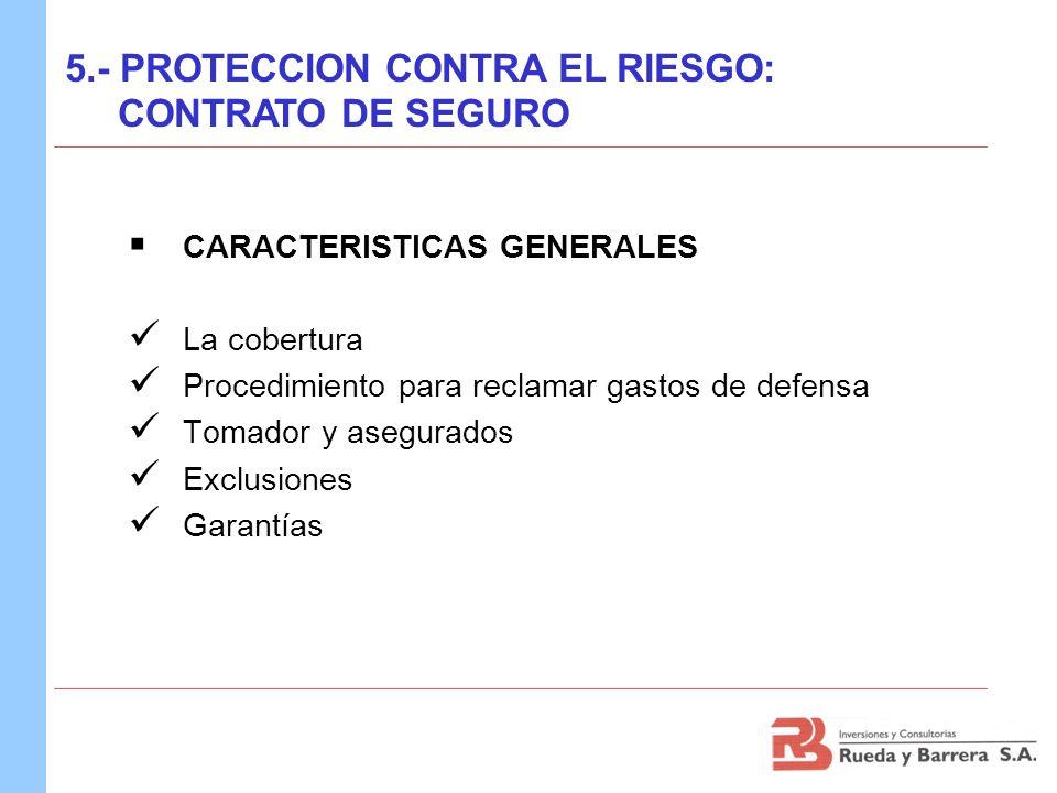 5.- PROTECCION CONTRA EL RIESGO: CONTRATO DE SEGURO