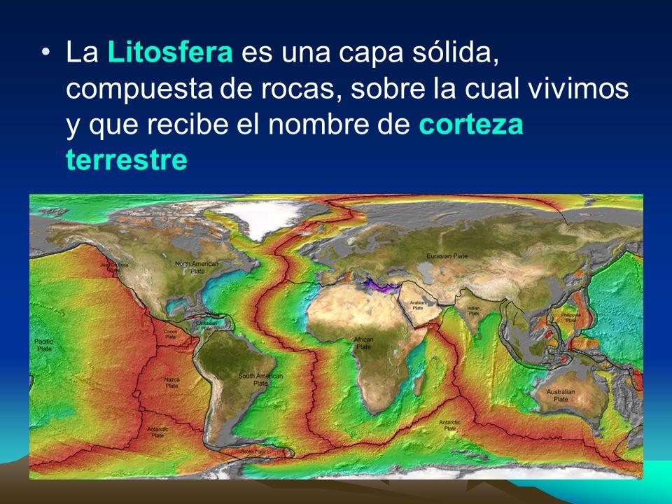 La Litosfera es una capa sólida, compuesta de rocas, sobre la cual vivimos y que recibe el nombre de corteza terrestre
