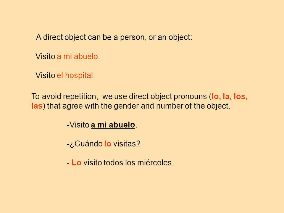 A direct object can be a person, or an object:
