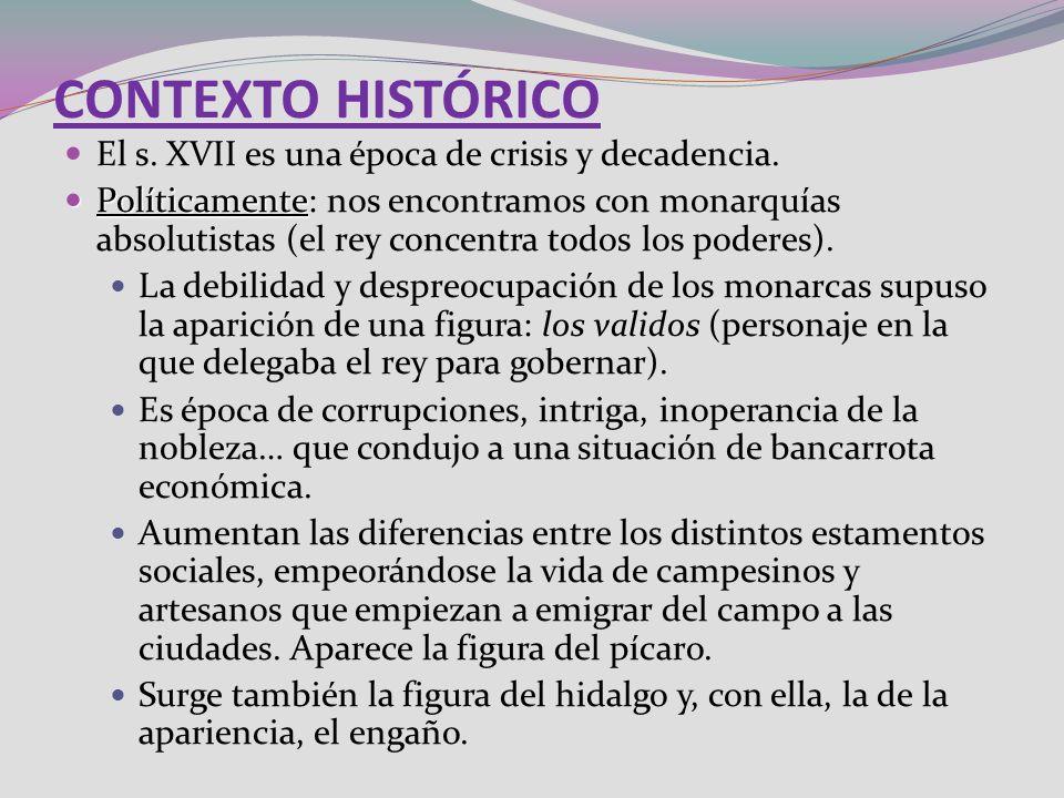 CONTEXTO HISTÓRICO El s. XVII es una época de crisis y decadencia.