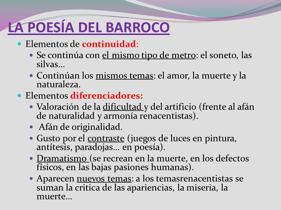 LA POESÍA DEL BARROCO Elementos de continuidad: