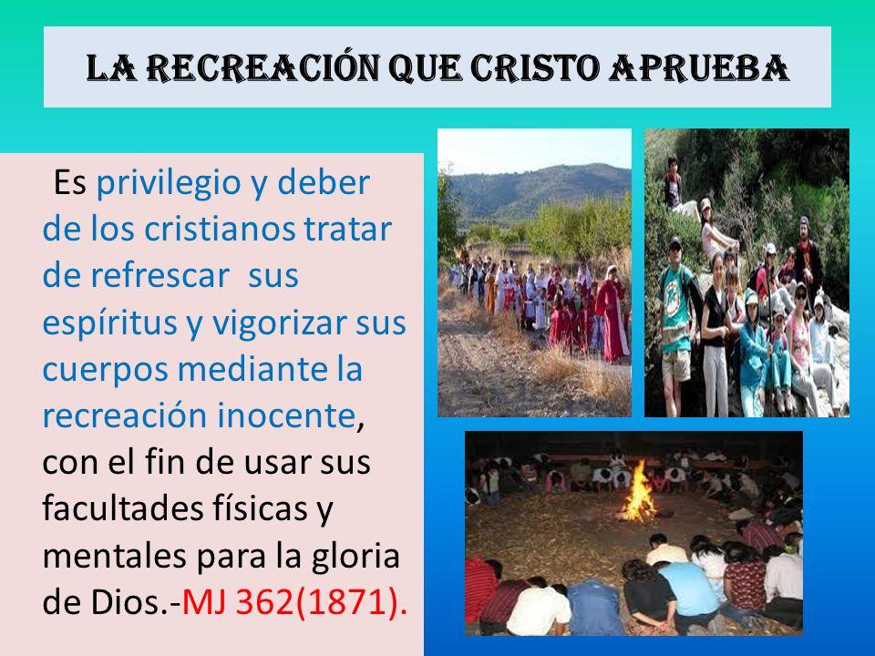 La recreación que Cristo aprueba