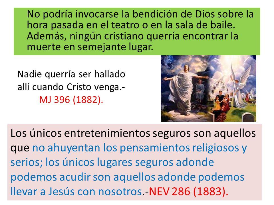 Nadie querría ser hallado allí cuando Cristo venga.-MJ 396 (1882).