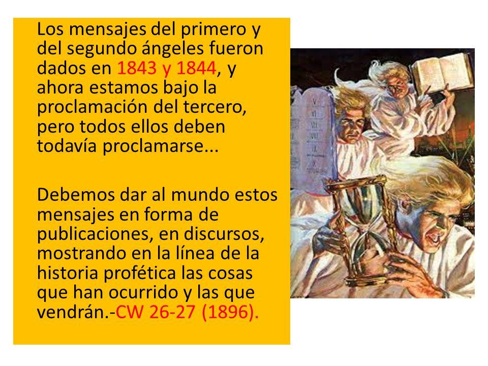 Los mensajes del primero y del segundo ángeles fueron dados en 1843 y 1844, y ahora estamos bajo la proclamación del tercero, pero todos ellos deben todavía proclamarse...
