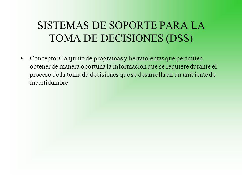 SISTEMAS DE SOPORTE PARA LA TOMA DE DECISIONES (DSS)