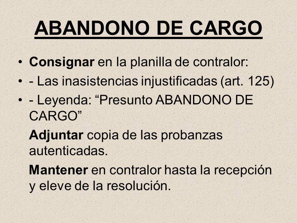 ABANDONO DE CARGO Consignar en la planilla de contralor: