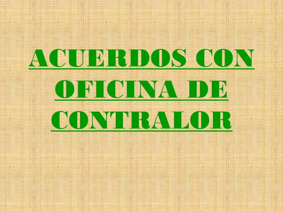 ACUERDOS CON OFICINA DE CONTRALOR