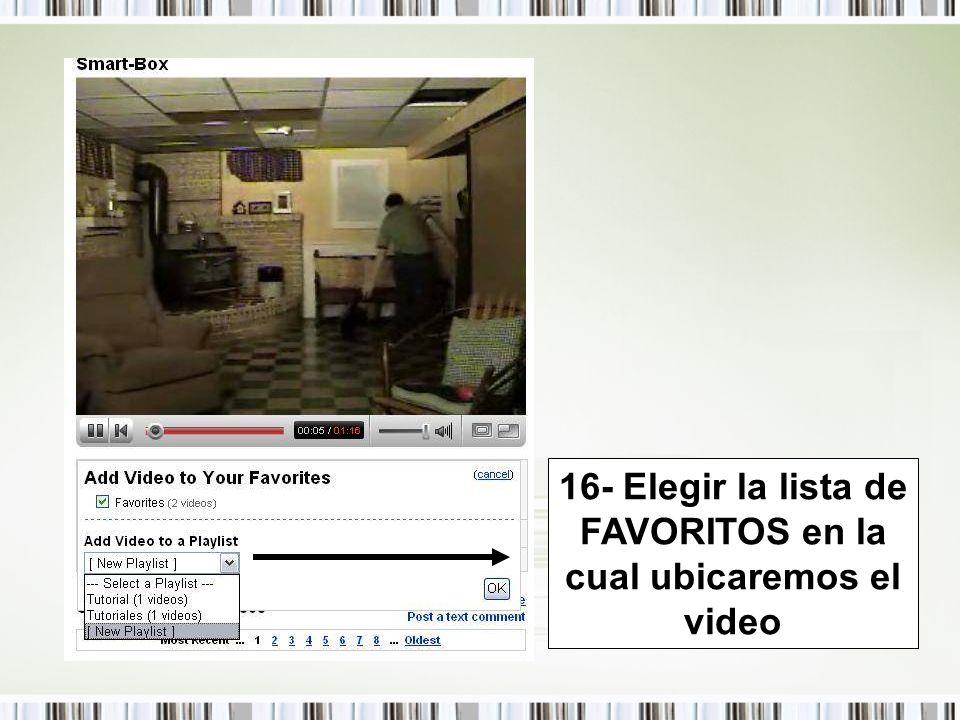 16- Elegir la lista de FAVORITOS en la cual ubicaremos el video