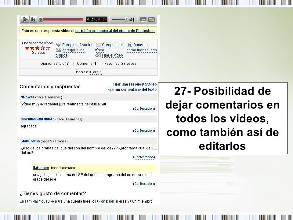 27- Posibilidad de dejar comentarios en todos los videos, como también así de editarlos