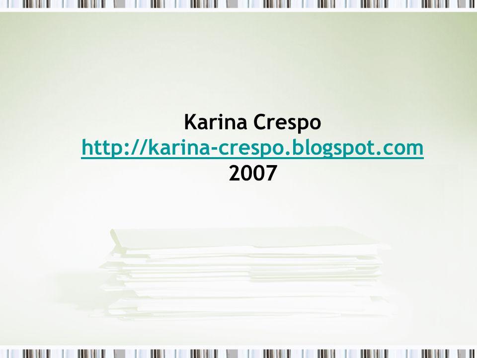 Karina Crespo http://karina-crespo.blogspot.com 2007