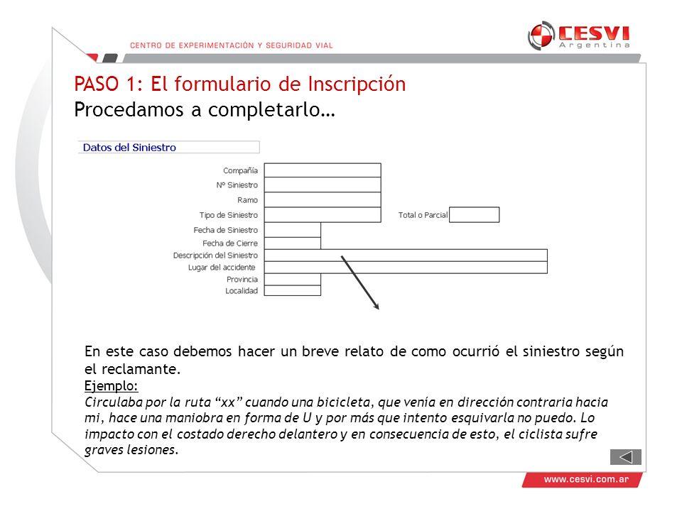 PASO 1: El formulario de Inscripción Procedamos a completarlo…