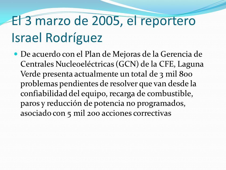 El 3 marzo de 2005, el reportero Israel Rodríguez