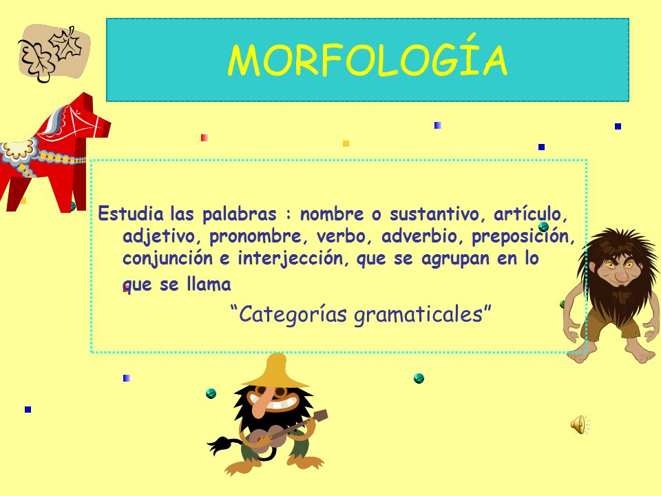 MORFOLOGÍA Categorías gramaticales