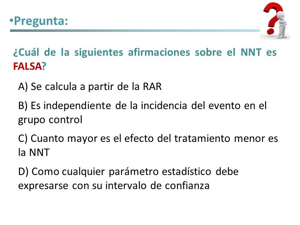 Pregunta: ¿Cuál de la siguientes afirmaciones sobre el NNT es FALSA