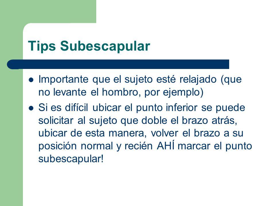 Tips Subescapular Importante que el sujeto esté relajado (que no levante el hombro, por ejemplo)