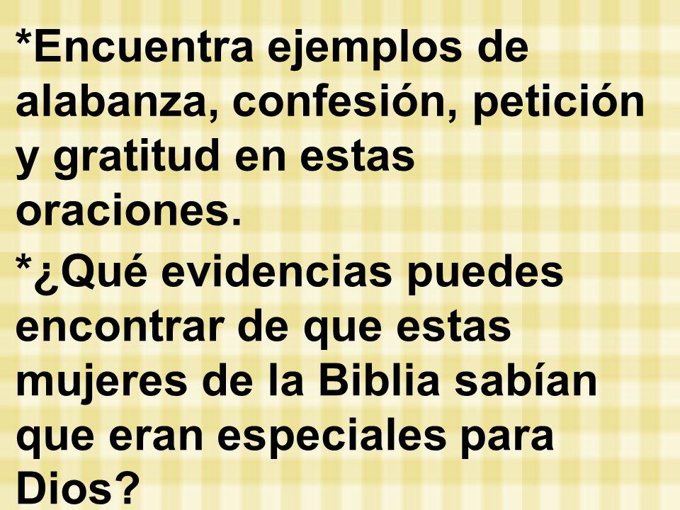 *Encuentra ejemplos de alabanza, confesión, petición y gratitud en estas oraciones.