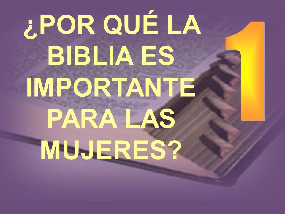 ¿POR QUÉ LA BIBLIA ES IMPORTANTE PARA LAS MUJERES