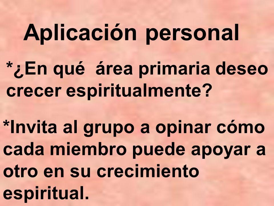 Aplicación personal *¿En qué área primaria deseo crecer espiritualmente