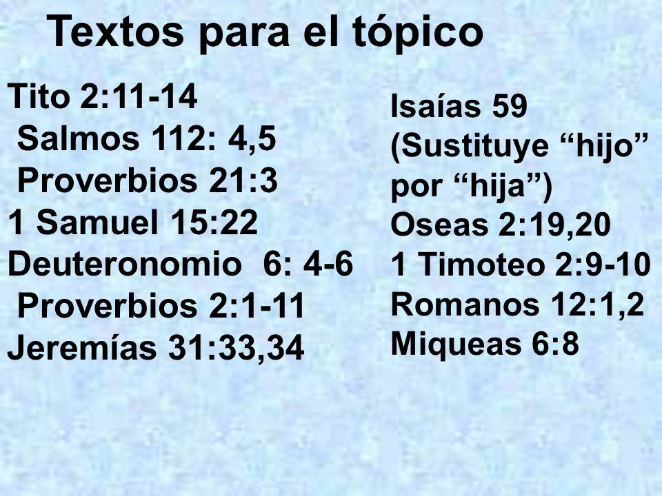 Textos para el tópico Tito 2:11-14 Salmos 112: 4,5 Proverbios 21:3