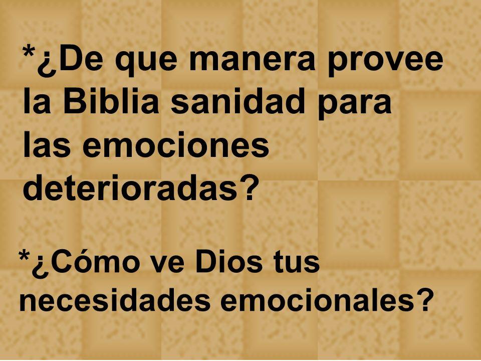 *¿De que manera provee la Biblia sanidad para las emociones deterioradas