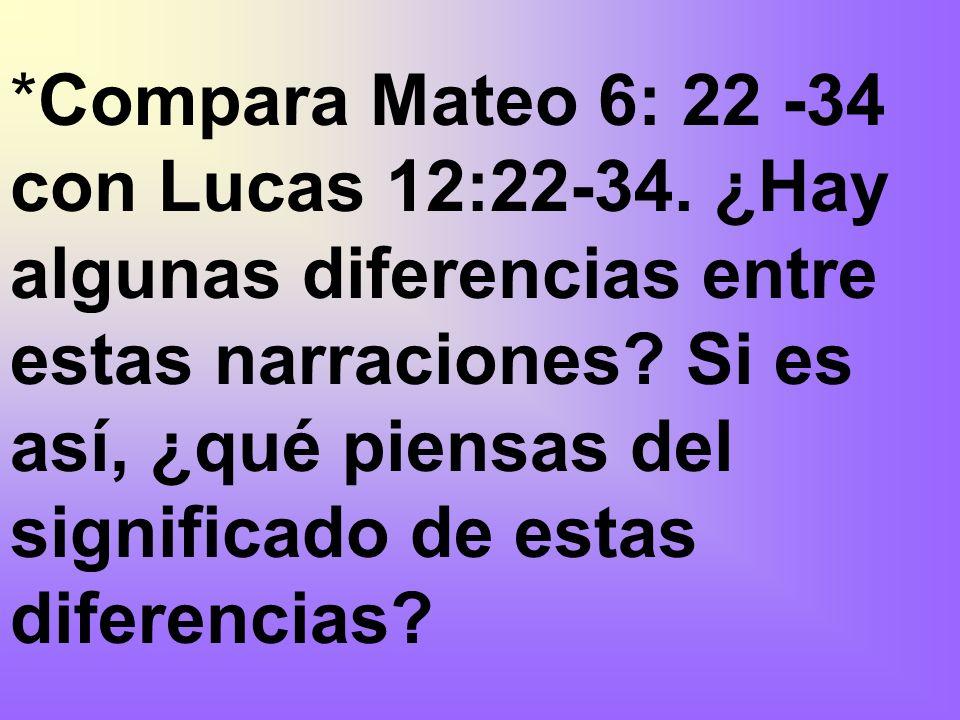 Compara Mateo 6: 22 -34 con Lucas 12:22-34