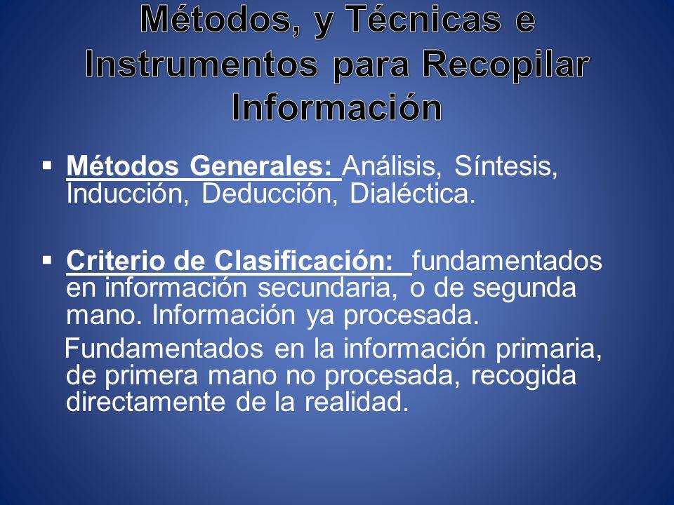 Métodos, y Técnicas e Instrumentos para Recopilar Información