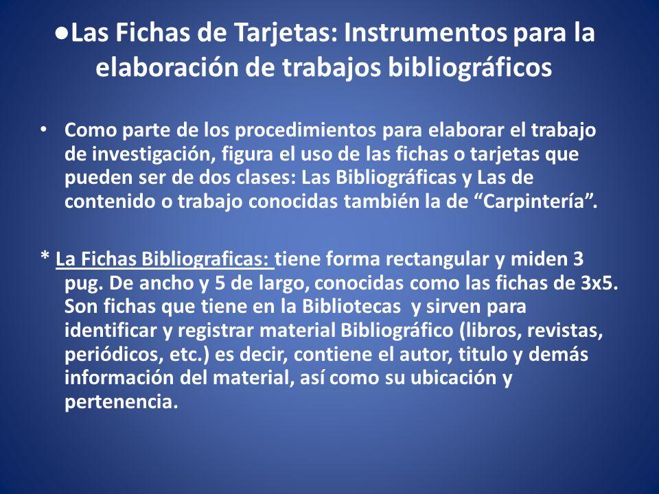 ●Las Fichas de Tarjetas: Instrumentos para la elaboración de trabajos bibliográficos