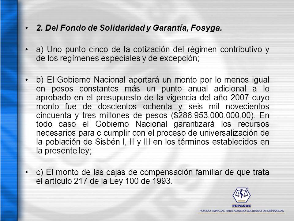 2. Del Fondo de Solidaridad y Garantía, Fosyga.