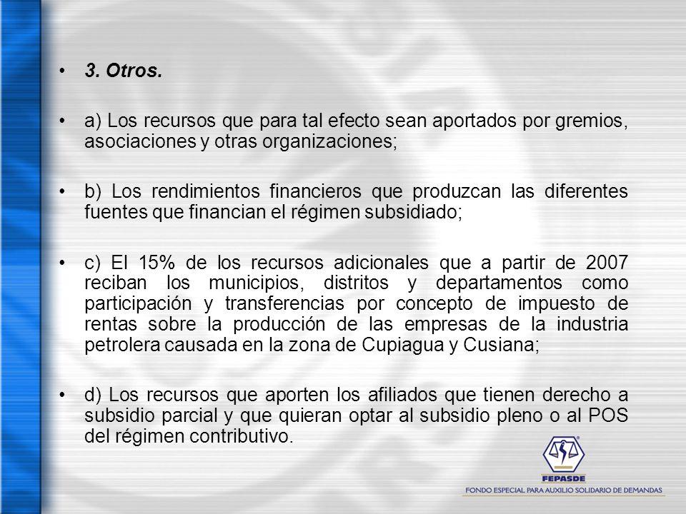 3. Otros. a) Los recursos que para tal efecto sean aportados por gremios, asociaciones y otras organizaciones;