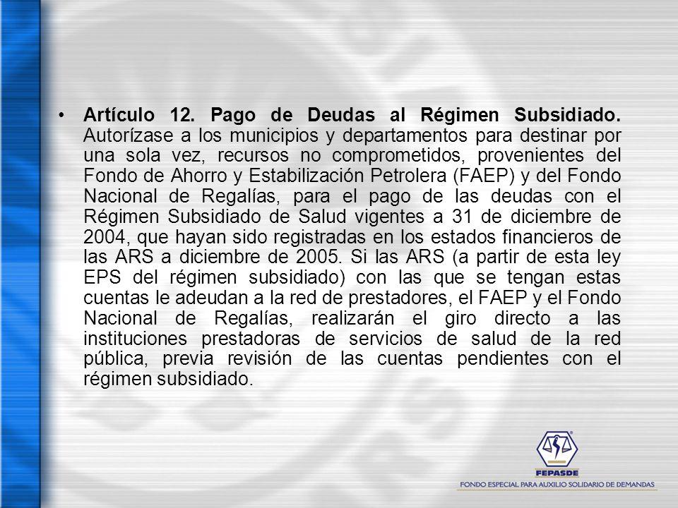 Artículo 12. Pago de Deudas al Régimen Subsidiado
