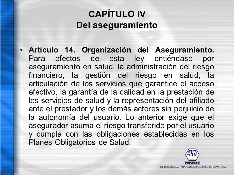 CAPÍTULO IV Del aseguramiento