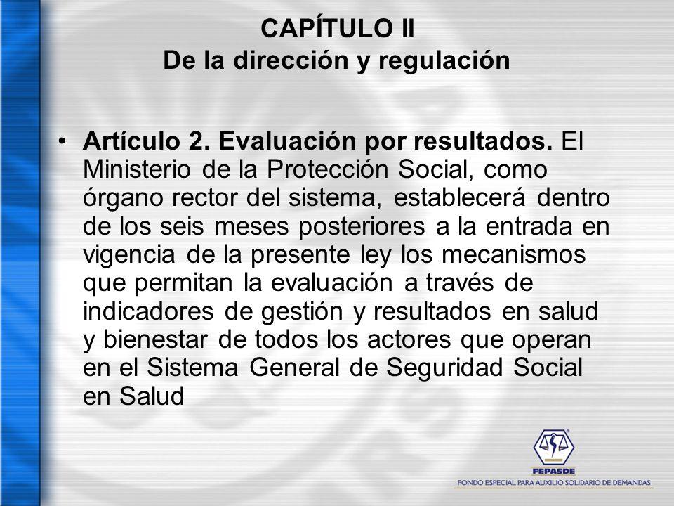 CAPÍTULO II De la dirección y regulación