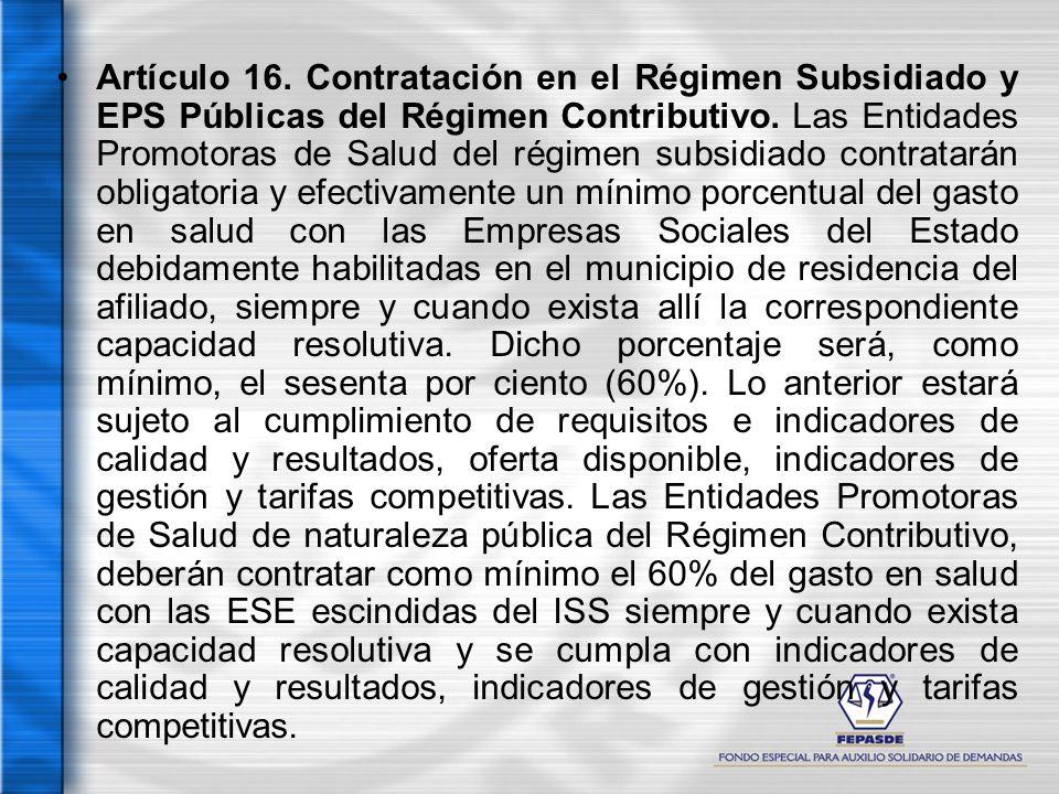 Artículo 16. Contratación en el Régimen Subsidiado y EPS Públicas del Régimen Contributivo.