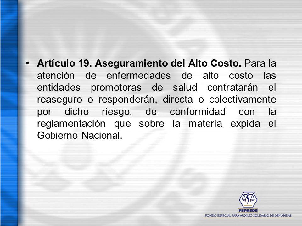 Artículo 19. Aseguramiento del Alto Costo