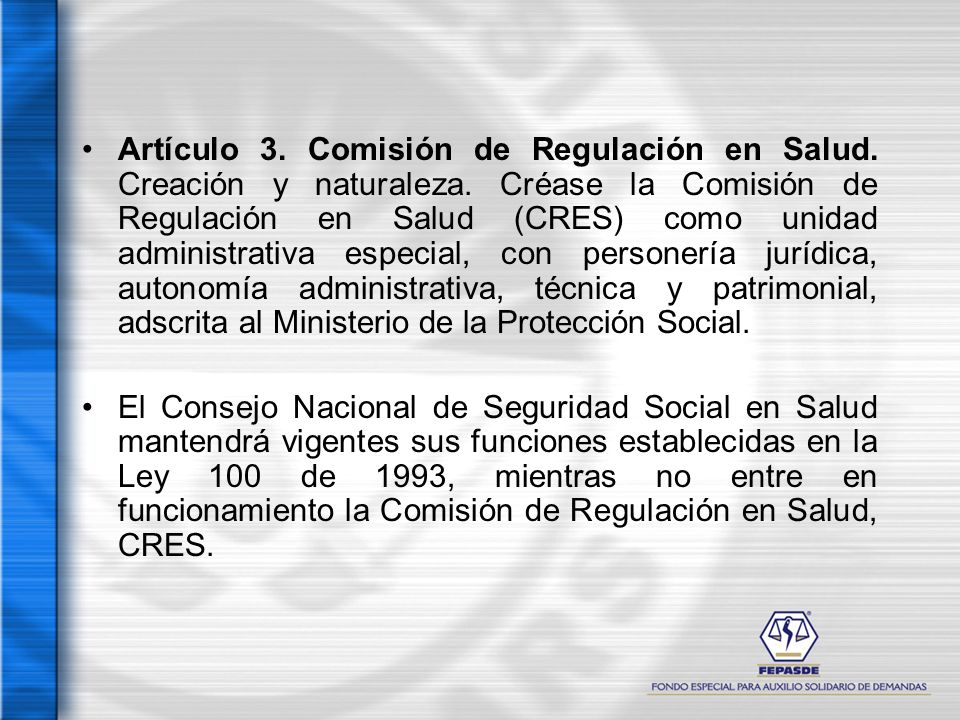 Artículo 3. Comisión de Regulación en Salud. Creación y naturaleza
