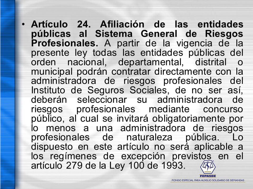 Artículo 24. Afiliación de las entidades públicas al Sistema General de Riesgos Profesionales.