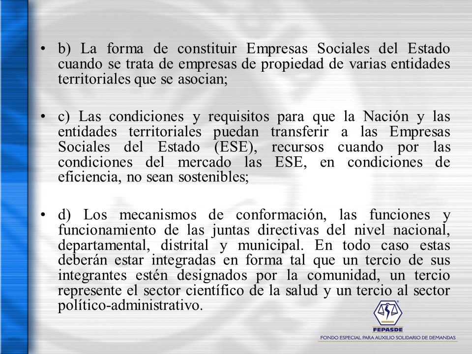 b) La forma de constituir Empresas Sociales del Estado cuando se trata de empresas de propiedad de varias entidades territoriales que se asocian;