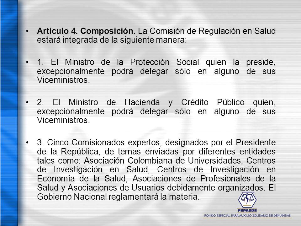 Artículo 4. Composición. La Comisión de Regulación en Salud estará integrada de la siguiente manera:
