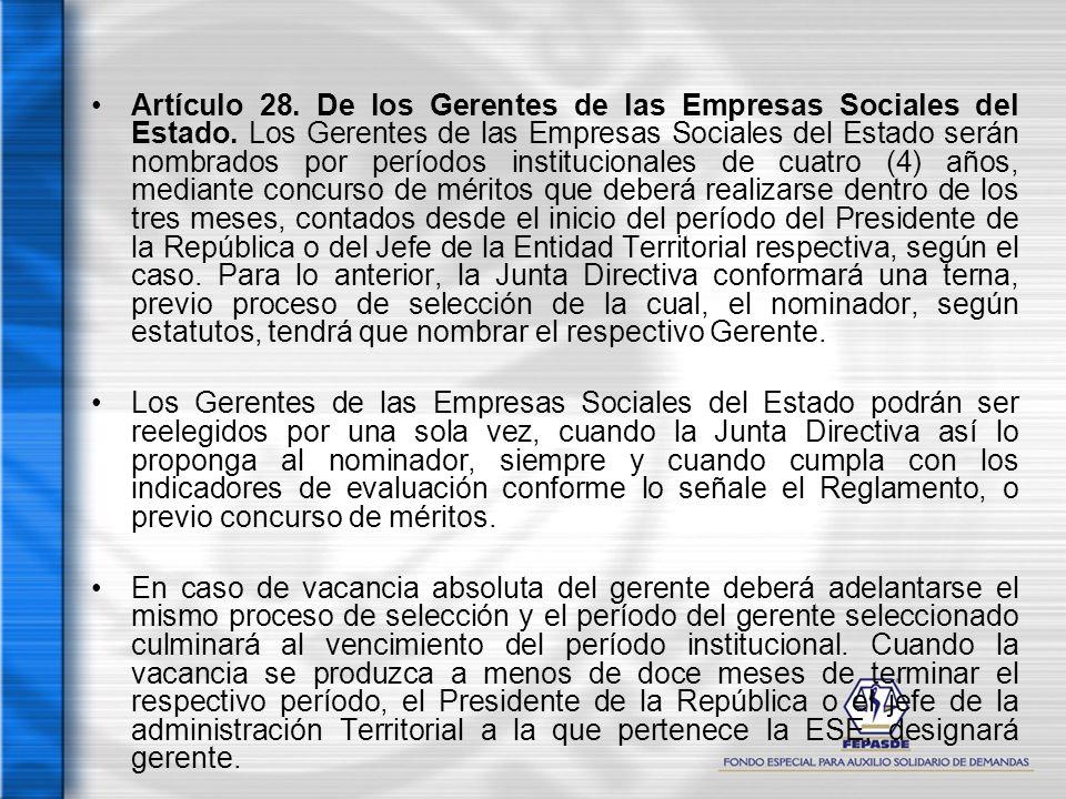 Artículo 28. De los Gerentes de las Empresas Sociales del Estado