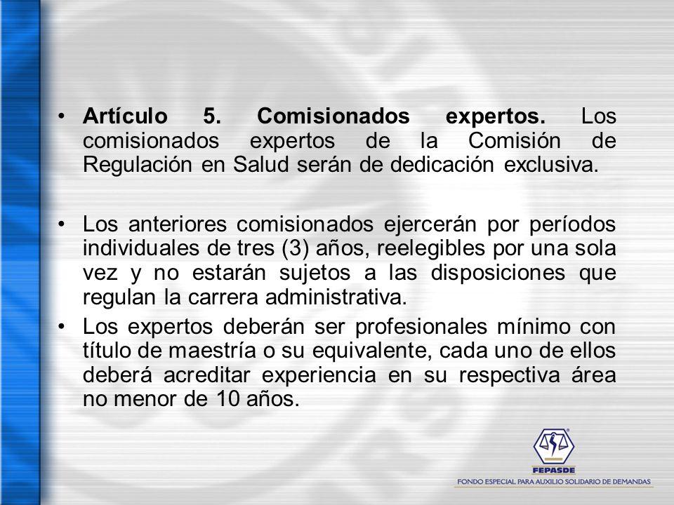 Artículo 5. Comisionados expertos
