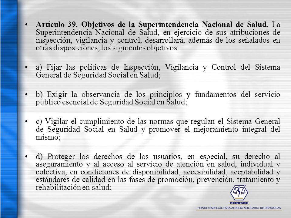 Artículo 39. Objetivos de la Superintendencia Nacional de Salud