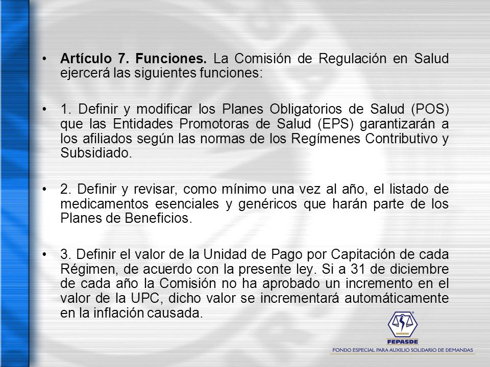 Artículo 7. Funciones. La Comisión de Regulación en Salud ejercerá las siguientes funciones: