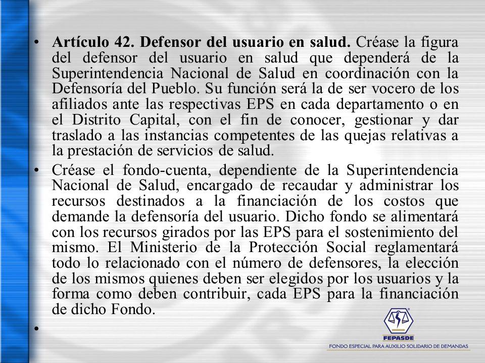 Artículo 42. Defensor del usuario en salud