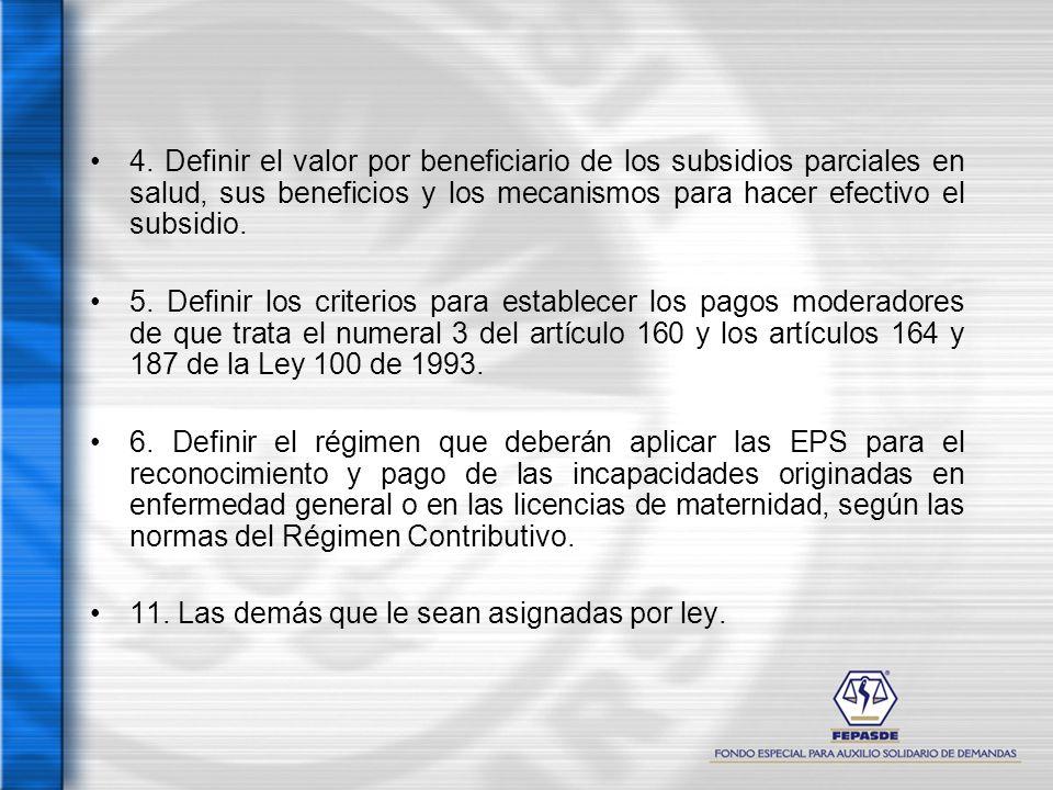 4. Definir el valor por beneficiario de los subsidios parciales en salud, sus beneficios y los mecanismos para hacer efectivo el subsidio.