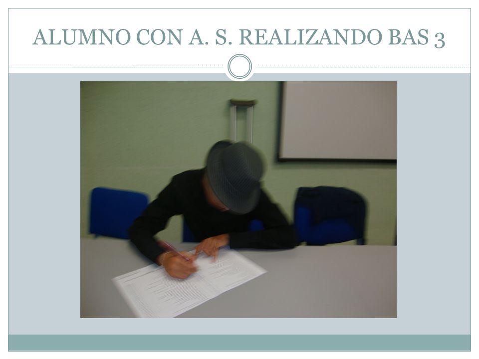 ALUMNO CON A. S. REALIZANDO BAS 3