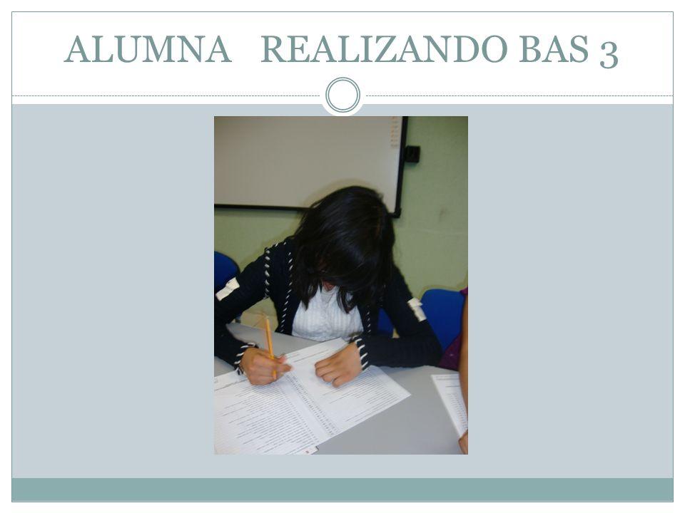 ALUMNA REALIZANDO BAS 3