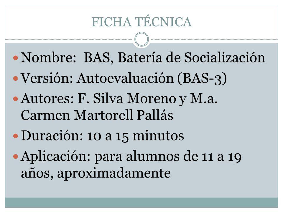 Nombre: BAS, Batería de Socialización Versión: Autoevaluación (BAS-3)